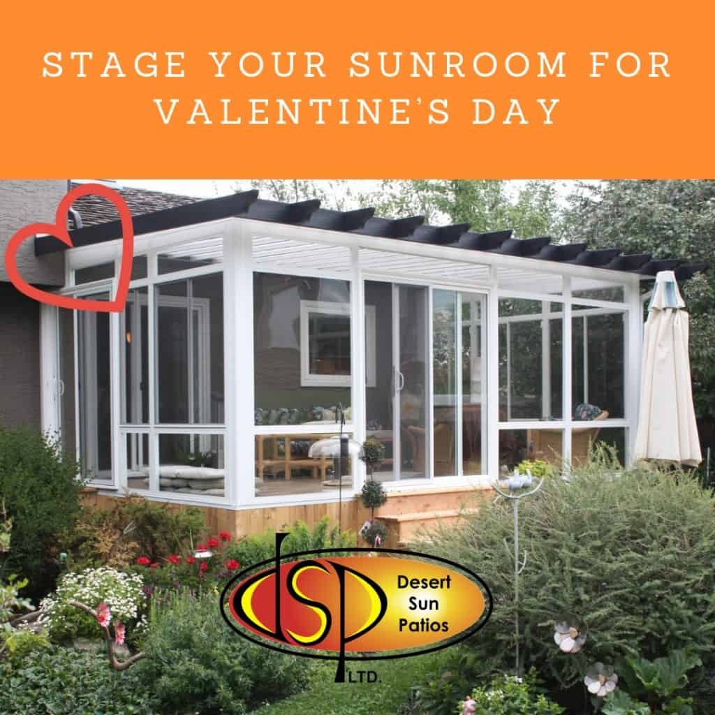 Stage Your Sunroom For Valentine S Day Desert Sun Patios