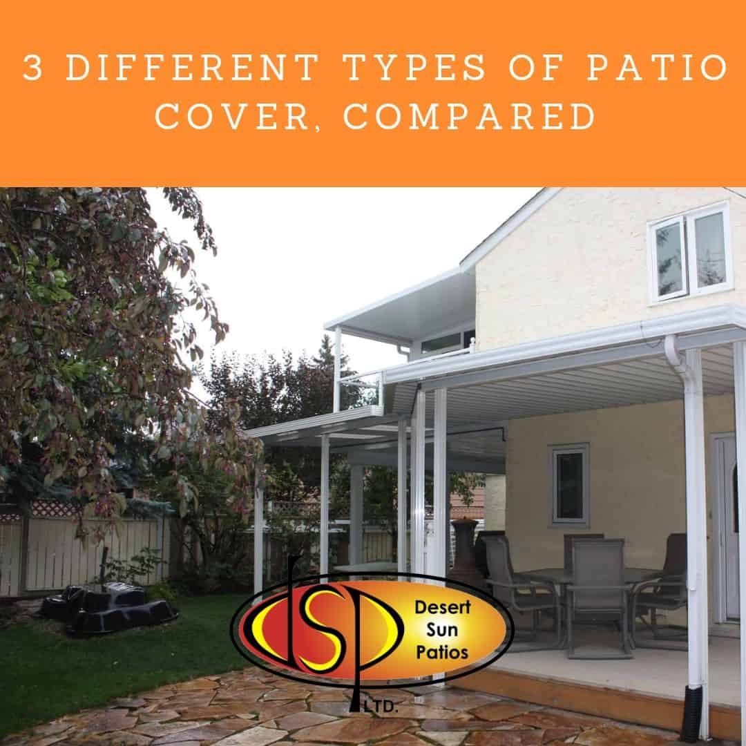 3 Different Types Of Patio Cover Compared Desert Sun Patios